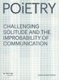 Poietry: Challenging Solitude and the Improbability of Communication