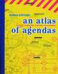 An Atlas of Agenda's: Mapping the Power, Mapping the Commons