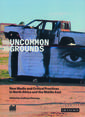 Uncommon Grounds: New Media and Critical Practice in North Africa and the Middle East